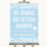 Blue Burlap & Lace My Humans Are Getting Married Customised Wedding Sign
