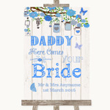 Blue Rustic Wood Daddy Here Comes Your Bride Customised Wedding Sign