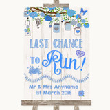 Blue Rustic Wood Last Chance To Run Customised Wedding Sign