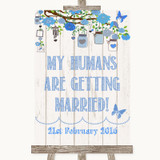 Blue Rustic Wood My Humans Are Getting Married Customised Wedding Sign