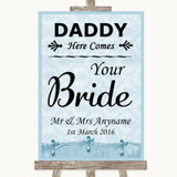 Blue Shabby Chic Daddy Here Comes Your Bride Customised Wedding Sign
