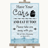 Blue Shabby Chic Have Your Cake & Eat It Too Customised Wedding Sign