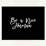 Black White Be A Nice Human Quote Mouse Mat