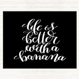 Black White Life Is Better With Banana Quote Mouse Mat