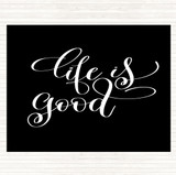 Black White Life Is Good Quote Mouse Mat