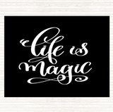 Black White Life Is Magic Quote Mouse Mat