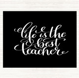 Black White Life Is The Best Teacher Quote Mouse Mat