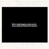 Black White Life Is What Happens When Your Busy Reading Inspirational Quote Mouse Mat