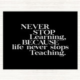 Black White Life Never Stops Teaching Quote Mouse Mat