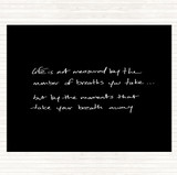Black White Life Not Measured Quote Mouse Mat