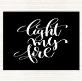 Black White Light My Fire Quote Mouse Mat