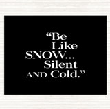 Black White Like Snow Quote Mouse Mat