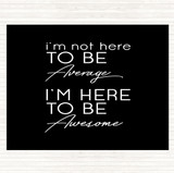 Black White Be Awesome Quote Mouse Mat