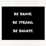 Black White Be Brave Be Strong Quote Mouse Mat