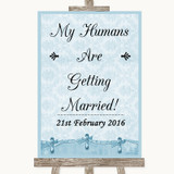 Blue Shabby Chic My Humans Are Getting Married Customised Wedding Sign