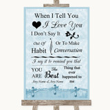 Blue Shabby Chic When I Tell You I Love You Customised Wedding Sign