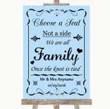 Blue Choose A Seat We Are All Family Customised Wedding Sign