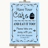 Blue Have Your Cake & Eat It Too Customised Wedding Sign