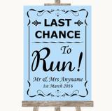 Blue Last Chance To Run Customised Wedding Sign