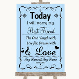 Blue Today I Marry My Best Friend Customised Wedding Sign