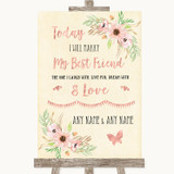 Blush Peach Floral Today I Marry My Best Friend Customised Wedding Sign