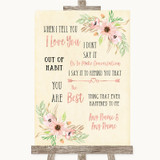 Blush Peach Floral When I Tell You I Love You Customised Wedding Sign