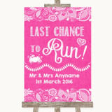 Bright Pink Burlap & Lace Last Chance To Run Customised Wedding Sign