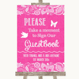 Bright Pink Burlap & Lace Take A Moment To Sign Our Guest Book Wedding Sign