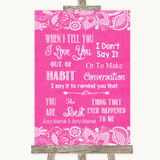 Bright Pink Burlap & Lace When I Tell You I Love You Customised Wedding Sign