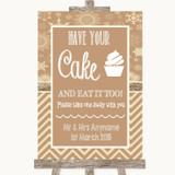 Brown Winter Have Your Cake & Eat It Too Customised Wedding Sign