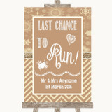 Brown Winter Last Chance To Run Customised Wedding Sign