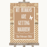 Brown Winter My Humans Are Getting Married Customised Wedding Sign