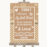 Brown Winter Today I Marry My Best Friend Customised Wedding Sign