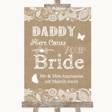 Burlap & Lace Daddy Here Comes Your Bride Customised Wedding Sign