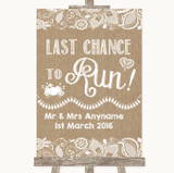 Burlap & Lace Last Chance To Run Customised Wedding Sign