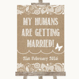 Burlap & Lace My Humans Are Getting Married Customised Wedding Sign