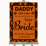 Burnt Orange Damask Daddy Here Comes Your Bride Customised Wedding Sign