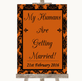 Burnt Orange Damask My Humans Are Getting Married Customised Wedding Sign
