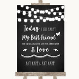 Chalk Style Black & White Lights Today I Marry My Best Friend Wedding Sign