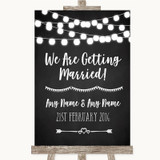 Chalk Style Black & White Lights We Are Getting Married Wedding Sign