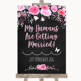 Chalk Style Watercolour Pink Floral My Humans Are Getting Married Wedding Sign