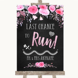 Chalk Style Watercolour Pink Floral Last Chance To Run Customised Wedding Sign