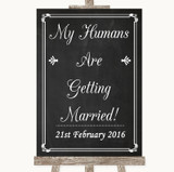 Chalk Style My Humans Are Getting Married Customised Wedding Sign