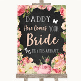 Chalkboard Style Pink Roses Daddy Here Comes Your Bride Wedding Sign