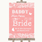 Coral Burlap & Lace Daddy Here Comes Your Bride Customised Wedding Sign