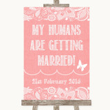 Coral Burlap & Lace My Humans Are Getting Married Customised Wedding Sign