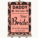Coral Damask Daddy Here Comes Your Bride Customised Wedding Sign