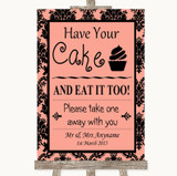 Coral Damask Have Your Cake & Eat It Too Customised Wedding Sign