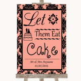 Coral Damask Let Them Eat Cake Customised Wedding Sign