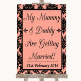 Coral Damask Mummy Daddy Getting Married Customised Wedding Sign